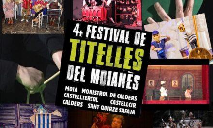 El 4 Festival de Titelles del Moianès: del 27 d'agost al 7 de setembre: Calders, Moià, Castellcir, Sant Quirze Safaja, Castellterçol i Monistrol de Calders