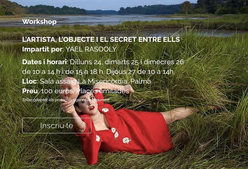 Workshop a Palma de Mallorca  amb Yael Rasooly : 'L'artista, l'objecte i el secret entre ells'. Festival Internacional de Teatre de Teresetes @ Sala assaig La Misericòrdia