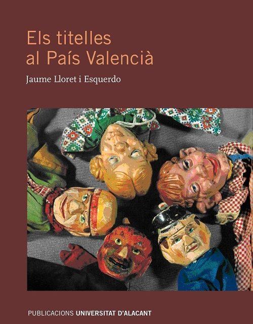 Festitíteres: presentació del llibre 'Els titelles al País Valencià', de Jaume Lloret i Esquerdo